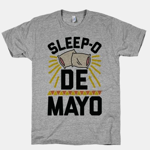 Sleep-o De Mayo T-Shirt | LookHUMAN