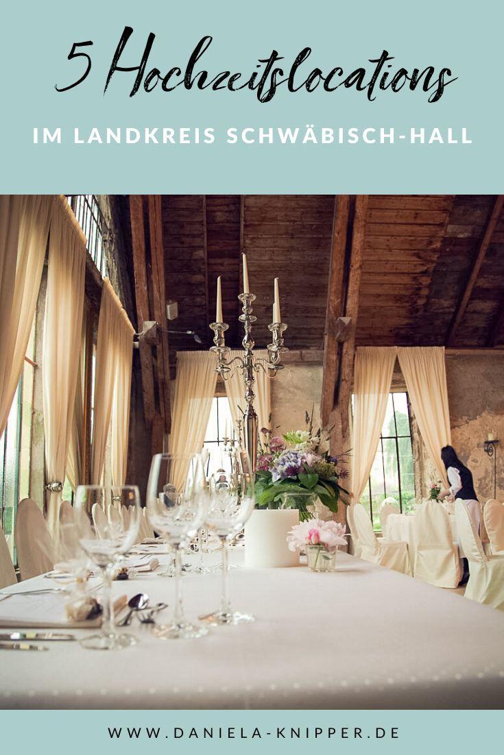 Die Funf Schonsten Hochzeitslocations Im Landkreis Schwabisch Hall Hochzeitslocation Hochzeitlocations Fruhlingshochzeit