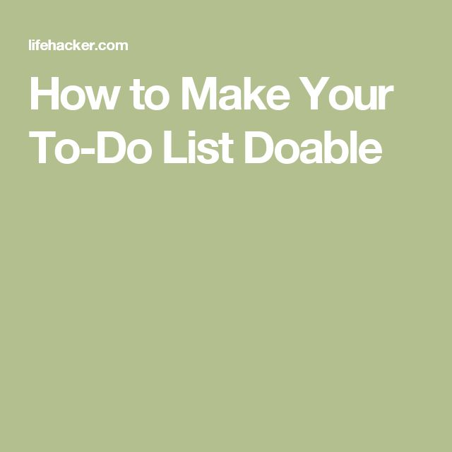 How to Make Your To-Do List Doable