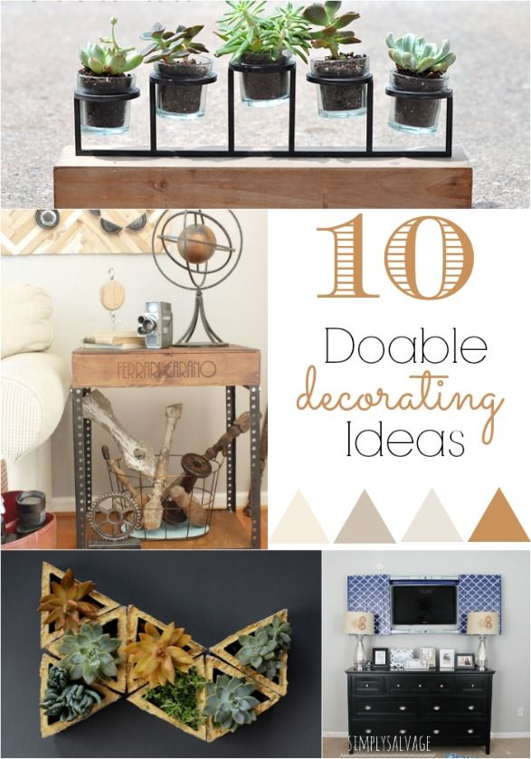 Easy and doable tutorials for home decor by bloggers. 10 DIY Decorating Ideas.