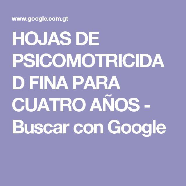 HOJAS DE PSICOMOTRICIDAD FINA PARA CUATRO AÑOS - Buscar con Google