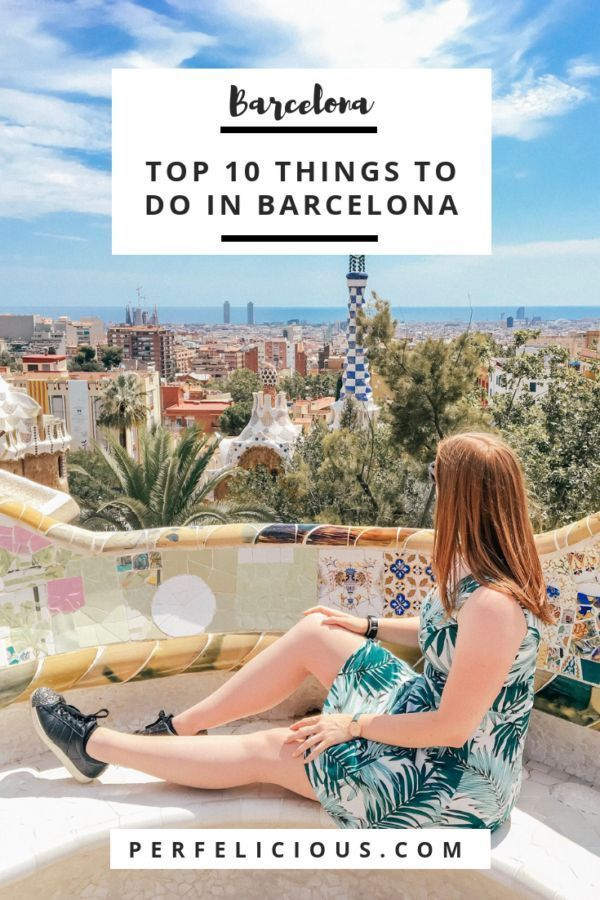 Top 10 Things To Do In Barcelona Europe Destinations Europe
