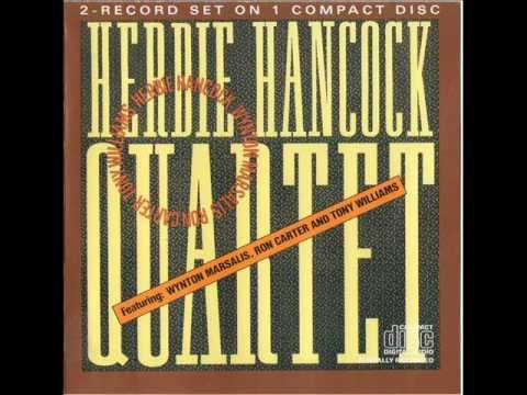 Herbie Hancock Ft. Wynton Marsalis, Ron Carter And Tony Williams - Quart...