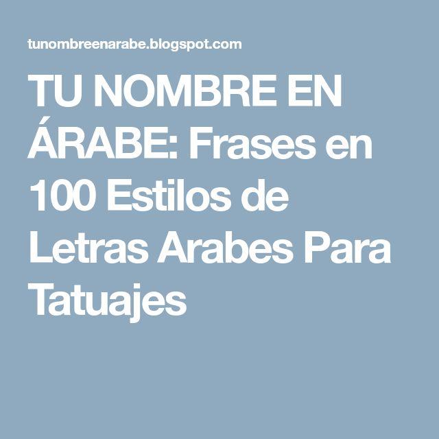TU NOMBRE EN ÁRABE: Frases en 100 Estilos de Letras Arabes Para Tatuajes
