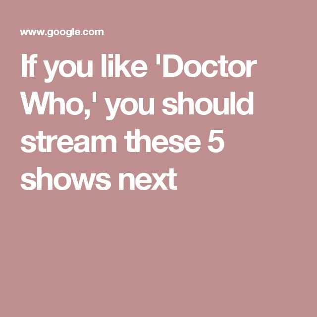 If you like 'Doctor Who,' you should stream these 5 shows next