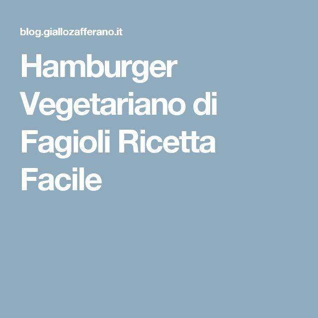 Hamburger Vegetariano di Fagioli Ricetta Facile