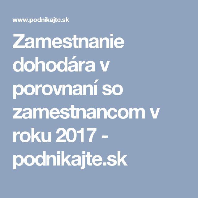 Zamestnanie dohodára v porovnaní so zamestnancom v roku 2017 - podnikajte.sk
