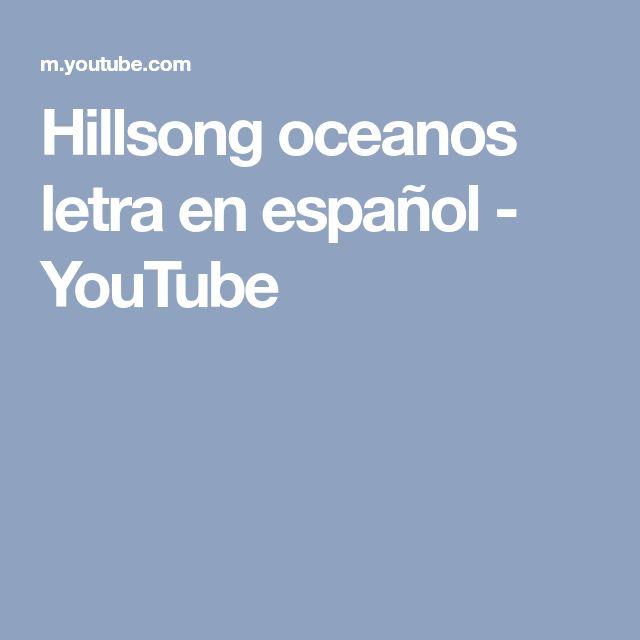 Hillsong oceanos letra en español - YouTube