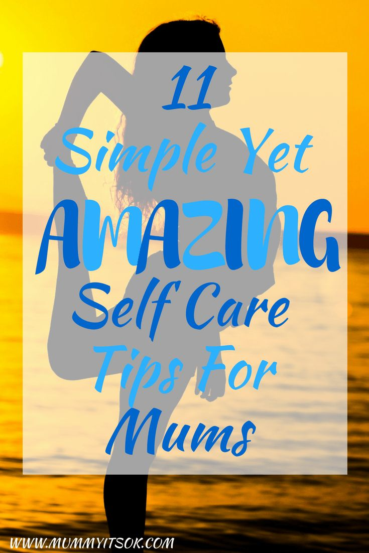 11 Simple Yet Amazing Self Care Tips For Mums - looking after your own wellbeing is important when you become a mother. Self Care For Moms | Self Care For Busy Moms