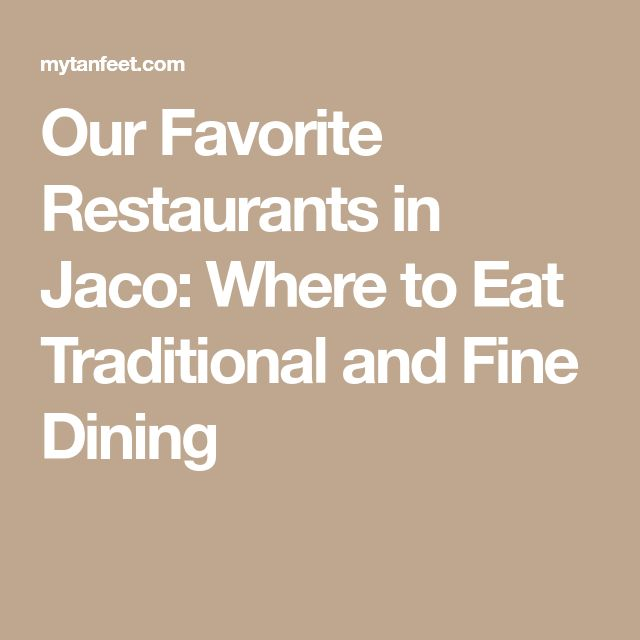 Our Favorite Restaurants in Jaco: Where to Eat Traditional and Fine Dining