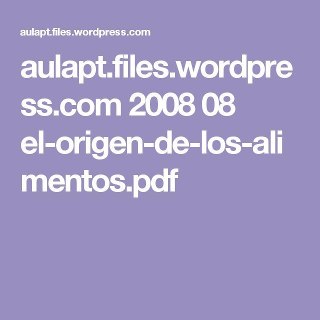 aulapt.files.wordpress.com 2008 08 el-origen-de-los-alimentos.pdf