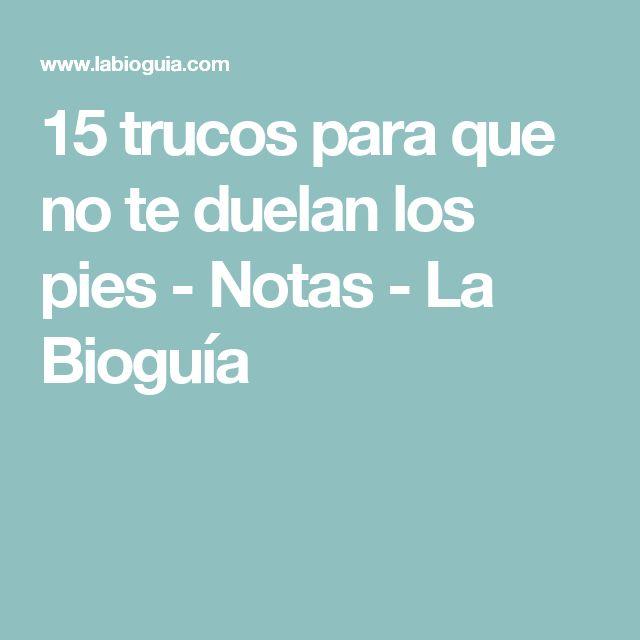 15 trucos para que no te duelan los pies - Notas - La Bioguía