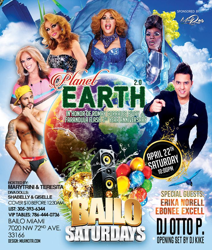 This Saturday of EARTH DAY, April 22nd at BAILO Nightclub Miami: PLANET EARTH 2.0 THE EVENT In Honor of The King of The Camera ROMAY CORRALES Birthday Plus Farandula Flash 3rd Year Anniversary. Let's Party at The Only Place we can Live.... BAILO on PLANET EARTH.!!! Two Special Guests: The Queen of Queens... ERIKA NORELL & Diva Extraordinaire EBONEE EXCELL.  Hosted by Her Majestic, The Queen... MARYTRINI, The One and Only TERESITA LA CALIENTE and The HOTTEST DANCERS and BARTENDERS in Town.!!!