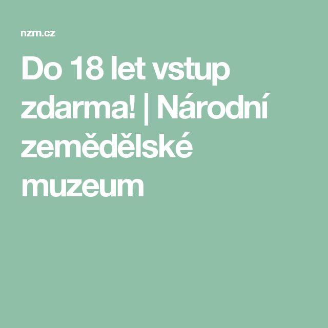 Do 18 let vstup zdarma! | Národní zemědělské muzeum