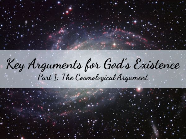 "There are three major arguments used to ""prove"" God's existence. Here's what you need to know about the ""cosmological"" argument."