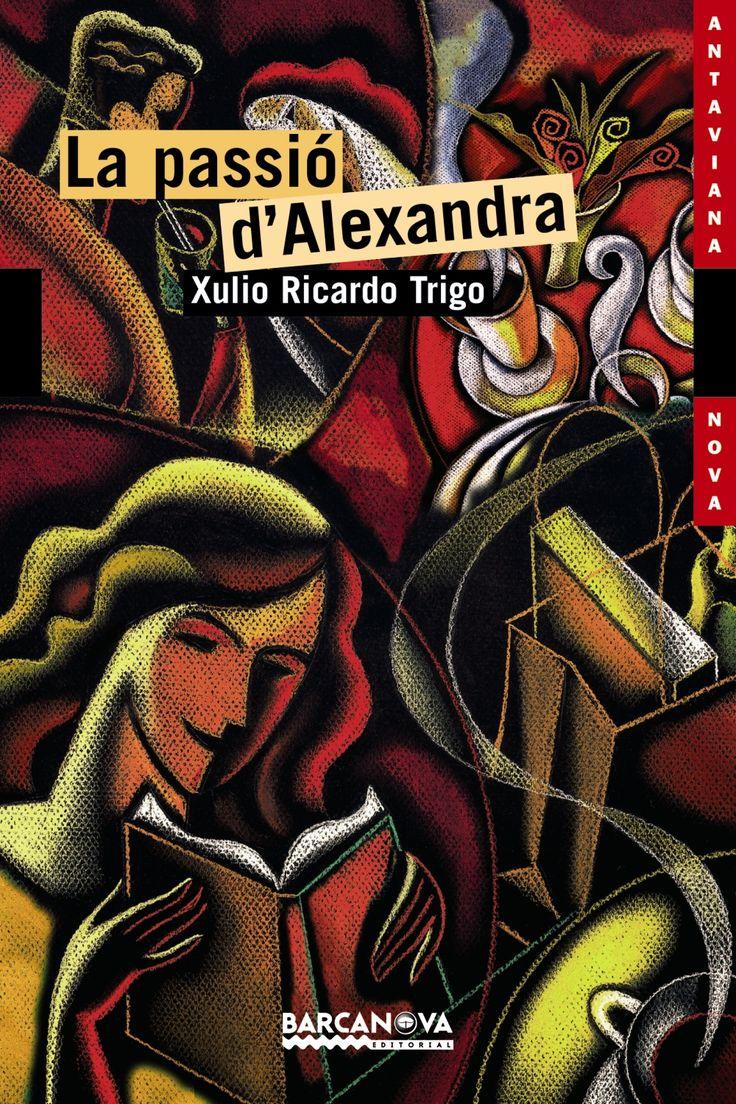 Xulio Ricardo Trigo. La passió d'Alexandra