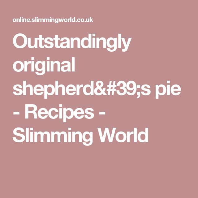 Outstandingly original shepherd's pie - Recipes - Slimming World