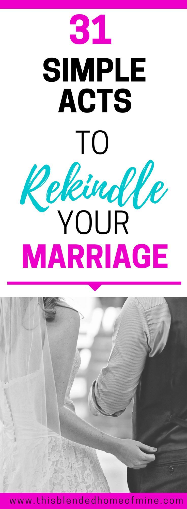 I'm going to try these out! I'm going to try anything!! 31 Simple Acts to Rekindle Marriage - This Blended Home of Mine _ Marriage, Marriage Problems, Marriage Advice, Marriage Tips, Marriage Goals, Relationships