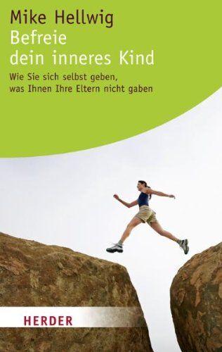 Befreie dein inneres Kind: Wie Sie sich selbst geben, was Ihnen Ihre Eltern nicht gaben (HERDER spektrum) von Mike Hellwig http://www.amazon.de/dp/3451061317/ref=cm_sw_r_pi_dp_P.q5ub17Q4XYW