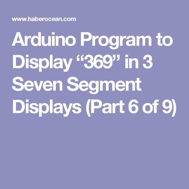 "Arduino Program to Display ""369"" in 3 Seven Segment Displays (Part 6 of 9)"