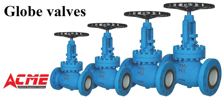 Our ACME Industrial Equipent's Company  has attained respectable position in market in offering Globe Valve to our clients. Offered range of these products can be availed in both wafer and flange types,  it has been produced by usage of high grade material. This Globe Valve is completely tested by experts on well defined parameters. We are offering to our clients a unique range of these products to meet their requirements. For more info visit @https://goo.gl/KHVzSU Contact : +91 9908082672