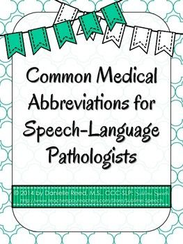 Common Medical Abbreviations for Speech-Language Pathologists. Repinned by SOS Inc. Resources pinterest.com/sostherapy/.