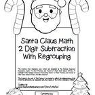 """Santa Claus Math"" 2 Digit Subtraction With Regrouping - Common Core - Math Fun! (black line printable version)  http://www.teacherspayteachers.com/Product/Santa-Claus-Math-2-Digit-Subtraction-Regrouping-Common-Core-black-line-1020803"