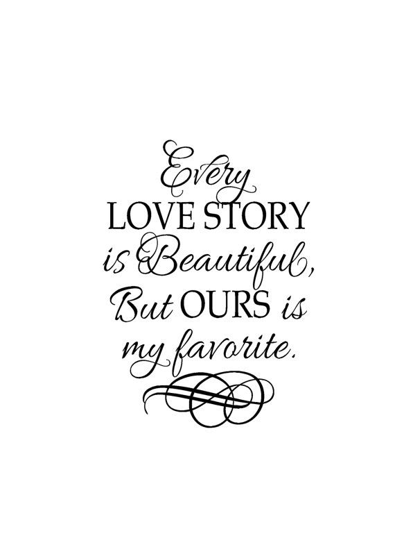 Every Love Story is Beautiful but ours is my favorite – vinyl wall lettering Romantic Saying Living Room Master Bedroom wall decal HH2042