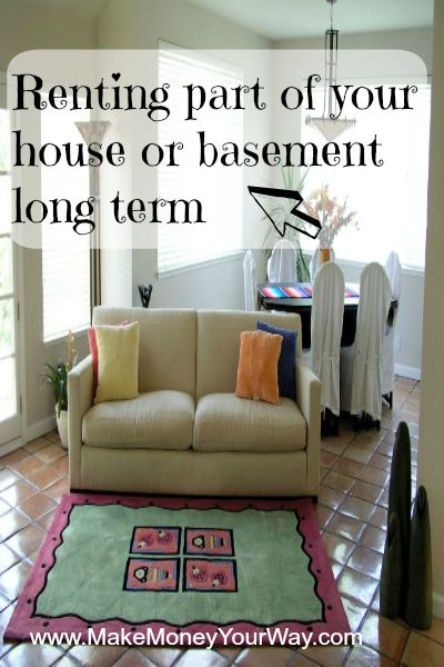 Find out how you can make money renting part of your house or your basement to a new tenant.