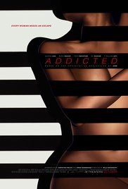 Addicted Full Movie Download Hd. A gallerist risks her family and flourishing career when she enters into an affair with a talented painter and slowly loses control of her life.