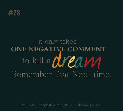 .Quotes Inspiration, Dream Quotes, Quotes Worthy, Inspirational Quotes, Negative Comments, Seo Quotes, Inspiration Quotes, Dreams Quotes, Kill Dreams