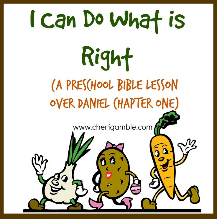 I can do what is right preschool Bible Lesson Over Daniel 1