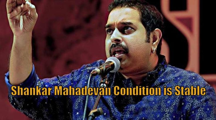 Shankar mahadevan the Indian singer is fine. He is facing some health problem and cancelled his shows He is replaced by Sonu Nigam. Shankar Mahadevan health is ok