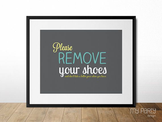 Please remove your shoes  PRINTABLE 8x10 Print by by mypartydesign, $5.00