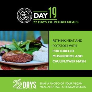 You don't need meat and potatoes. Seriously. Get your energy with portobello mushrooms and cauliflower mash! #vegan #22DayRevolution