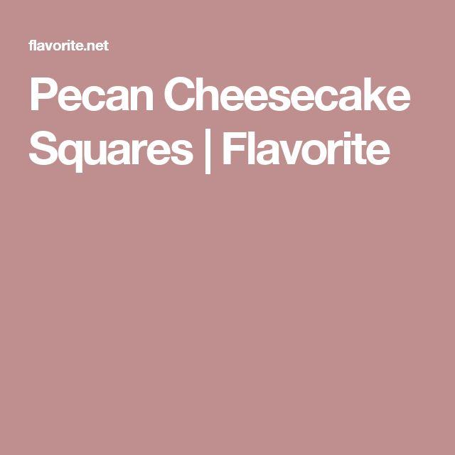 Pecan Cheesecake Squares   Flavorite