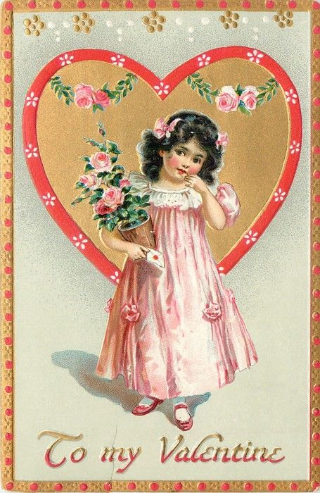 """""""To my Valentine""""  Girl in pink holding pot of pink roses stands in front of gold heart.  1908"""