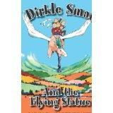 Dirkle Smat and the Flying Statue (Paperback)By Lynn D. Garthwaite