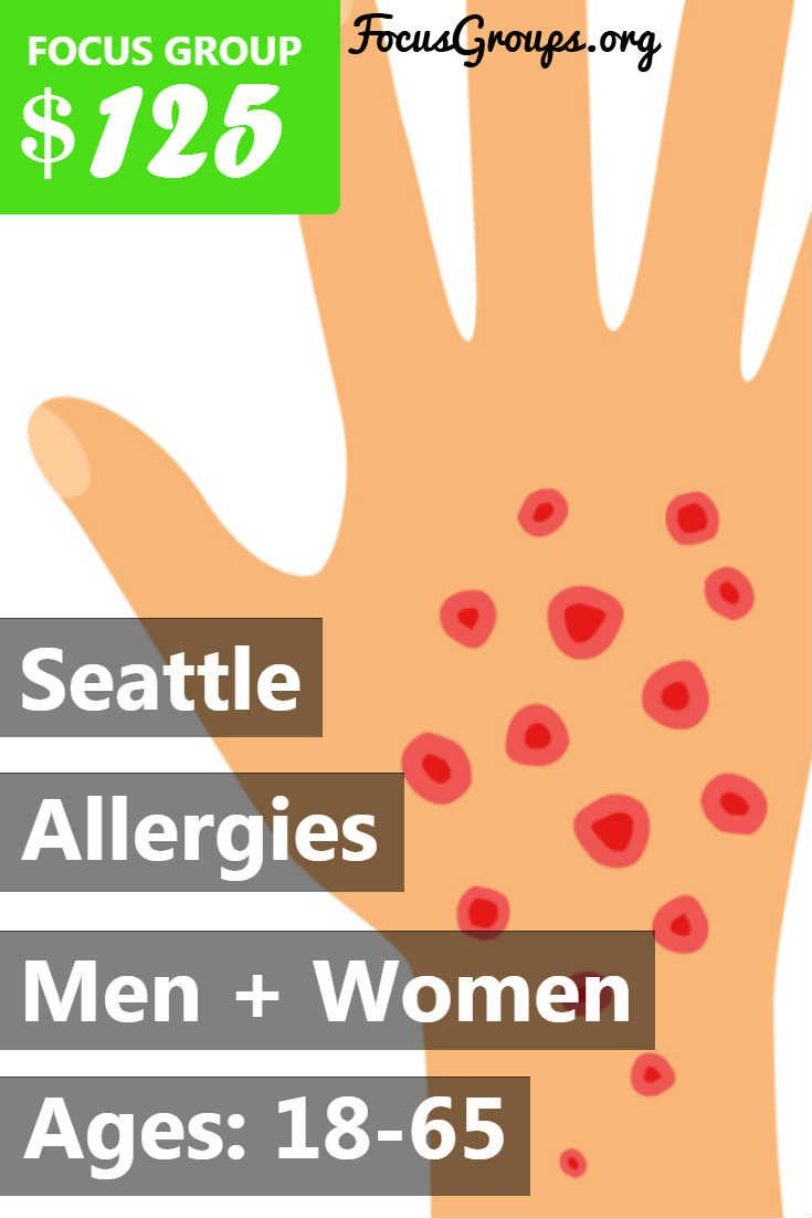 Allergy sufferers (and parents of allergy sufferers) - you can earn $125 in a new study! Fieldwork Seattle is looking for people between 18 and 65 to participate in paid market research on Allergies. The one-on-one interviews will take place in our downtown Seattle office on Thursday, March 16th. The sessions will last 1 hour, and you will receive a $125 prepaid Visa card for your participation. If you are interested in participating, please sign up and take the survey to see if you qualify!
