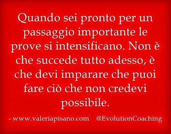 #passaggi #prove #evolution #coaching www.valeriapisano.com