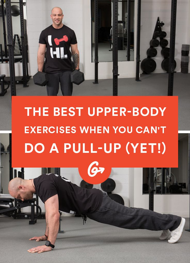 The Best Upper-Body Exercises When You Can\'t Do a Pull-Up (Yet!) #upperbody #exercises http://greatist.com/move/upper-body-moves-cant-do-pull-up