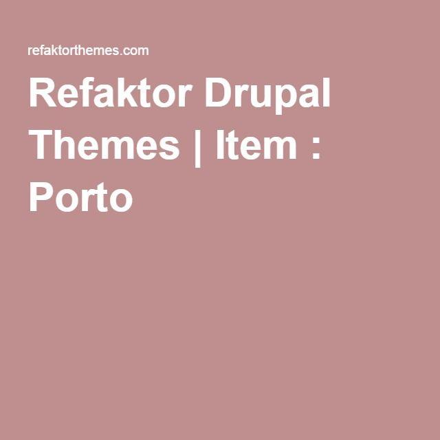 Refaktor Drupal Themes | Item : Porto