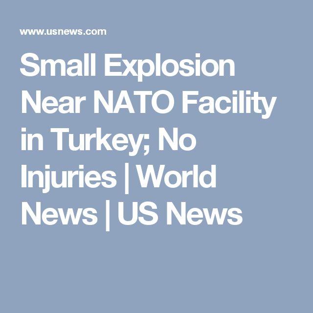 Small Explosion Near NATO Facility in Turkey; No Injuries   World News   US News