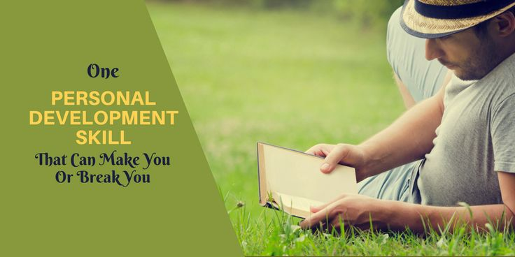 One Personal Development Skill That Can Make You Or Break You