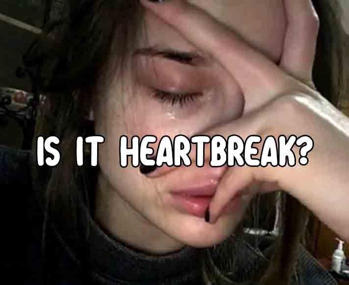 Is It Heartbreak Heartbreak Getting Over Him Love Quiz