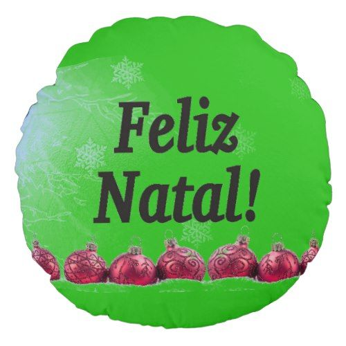 Feliz Natal! Merry Christmas in Portuguese bf Round Pillow