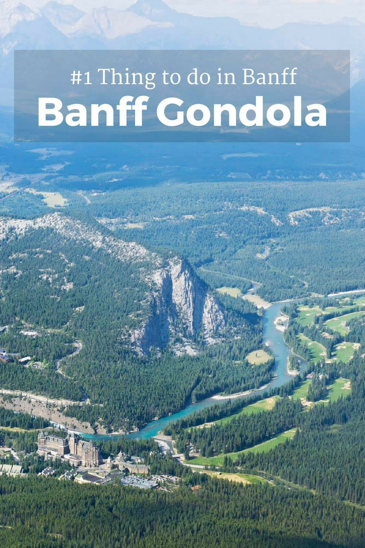 Find out why the Banff Gondola in Alberta, Canada is the top thing to do in Banff