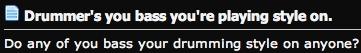Banging on a big base drum