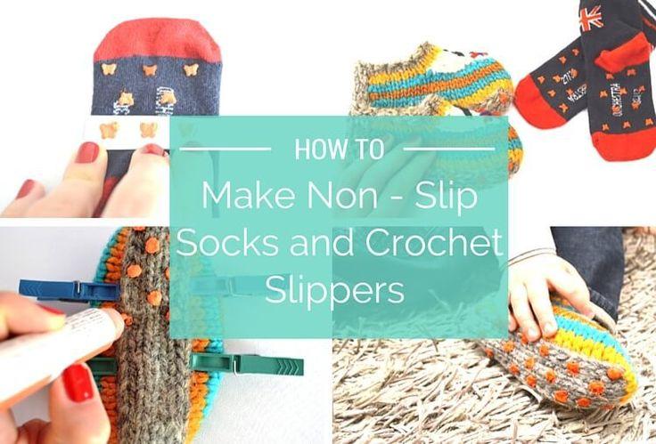 How To Make Non Slip Socks and Crochet Slippers