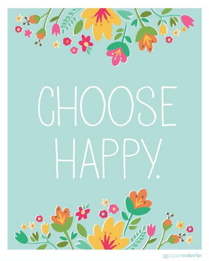 I choose happy...